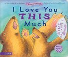 Song of God's Love: I Love You This Much Board Book
