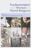Fundamentalism and Women in World Religions Paperback