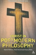Christ in Postmodern Philosophy