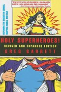 Holy Superheroes! Revised and Expanded Edition Paperback