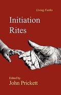 Initiation Rites (Living Faiths Series)