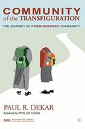 Community of the Transfiguration: Journey of a New Monastic Community Paperback