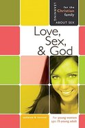 Love, Sex, and God (Girls 14+) (Learning About Sex Series) Paperback