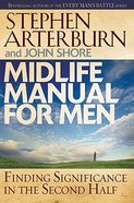 Midlife Manual For Men (Life Transitions Series) Hardback