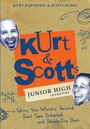 Kurt & Scott's Junior High Adventure Paperback