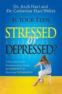 Is Your Teen Stressed Or Depressed? Paperback