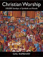 Christian Worship: 100,000 Sundays of Symbols and Rituals Hardback