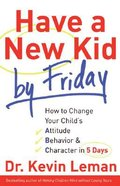 Have a New Kid By Friday Hardback
