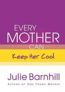 Every Mother Can Keep Her Cool Hardback