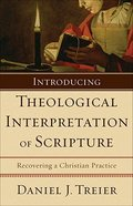 Introducing Theological Interpretation of Scripture: Recovering a Christian Practice Paperback