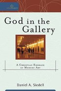 God in the Gallery: A Christian Embrace of Modern Art Paperback