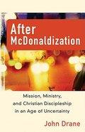 After McDonaldization Paperback