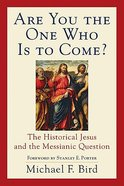 Are You the One Who is to Come? Paperback