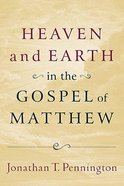 Heaven and Earth in the Gospel of Matthew Paperback