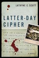 Latter-Day Cipher Paperback