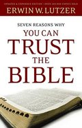 Seven Reasons Why You Can Trust the Bible Paperback