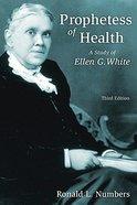 Prophetess of Health (Ellen G. White) (Library Of Religious Biography Series)