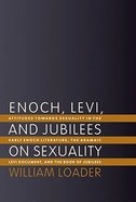 Enoch, Levi, and Jubilees on Sexuality Paperback