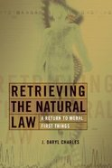 Retrieving the Natural Law Paperback