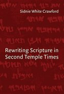 Rewriting Scripture in Second Temple Times Paperback