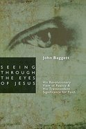 Seeing Through the Eyes of Jesus Paperback