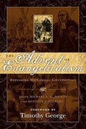 The Advent of Evangelicalism: Exploring Historical Continuities Paperback