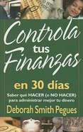 Controla Tus Finanzas En 30 Dias (30 Days To Taming Your Finances) Paperback