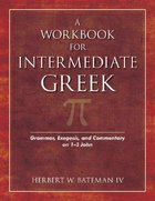 A Workbook For Intermediate Greek Paperback