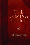 The Coming Prince (Robert Anderson Classic Library Series) Paperback