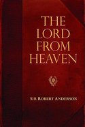 The Lord From Heaven (Robert Anderson Classic Library Series) Paperback
