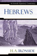 Hebrews (Ironside Expository Commentary Series)