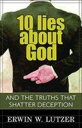 10 Lies About God Paperback