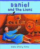 Daniel and the Lions (Bible Story Time Old Testament Series) Hardback