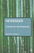 Heidegger (Guides For The Perplexed Series) Paperback