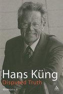 Disputed Truth (Hans Kung) Hardback