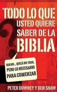 Todo Lo Que Usted Quiere Saber Sobre La Biblia (Well Maybe Not Everything) Paperback
