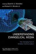 Understanding Evangelical Media Paperback