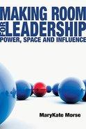 Making Room For Leadership Paperback