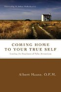Coming Home to Your True Self Paperback
