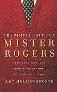 The Simple Faith of Mister Rogers Paperback
