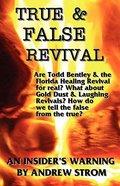 True and False Revival - An Insider's Warning