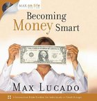 Becoming Money Smart (Max On Life Study Series) Pack