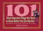 101 Most Important Things You Need to Know Before You Get Married Paperback