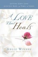 A Love That Heals Hardback