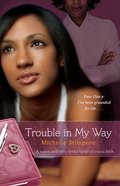 Trouble in My Way Paperback