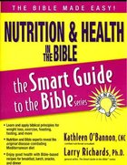 Nutrition & Health in the Bible (Smart Guide To The Bible Series)