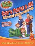 Gods People & Me: Bozs Big Book of Bible Fun (Boz The Bear Series)