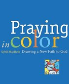 Praying in Colour: Drawing a New Path to God Paperback