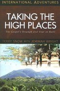 Taking the High Places: The Terry Snow Story Paperback
