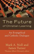 The Future of Christian Learning Paperback